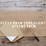 Get to Know What Your Client Really Wants
