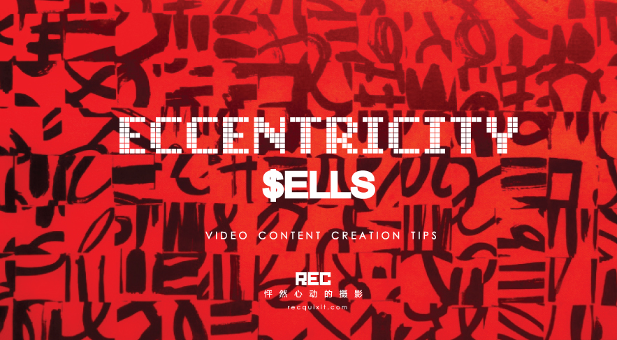 Video Content Creation Tip: Sell with Eccentricity