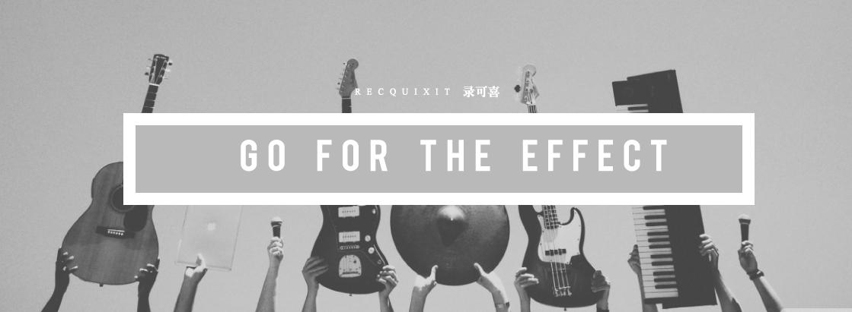 go-for-effect-recquixit-sound-video-production-tip