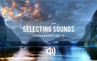 5 Video Post Production Tips: Searching For The Right Sound 视频后期的5大贴士:找到最合适的背景乐