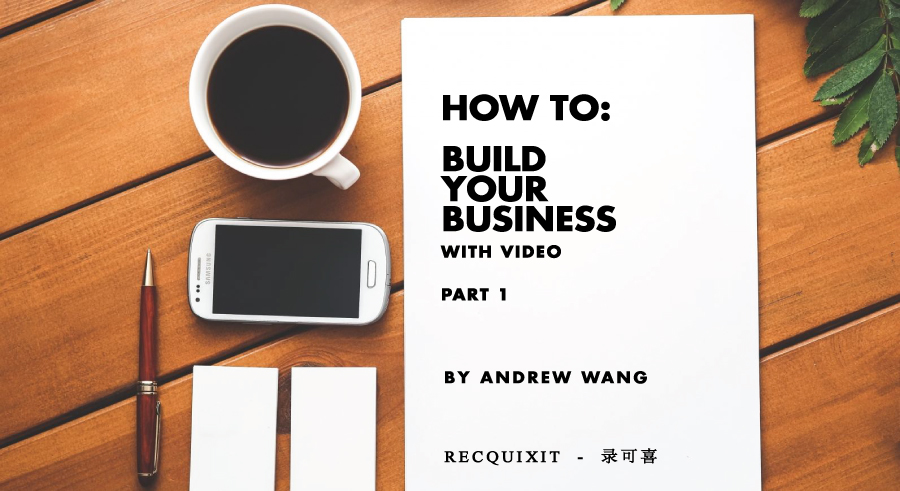 How To: Build Your Business with Video – 3 Killer Tips