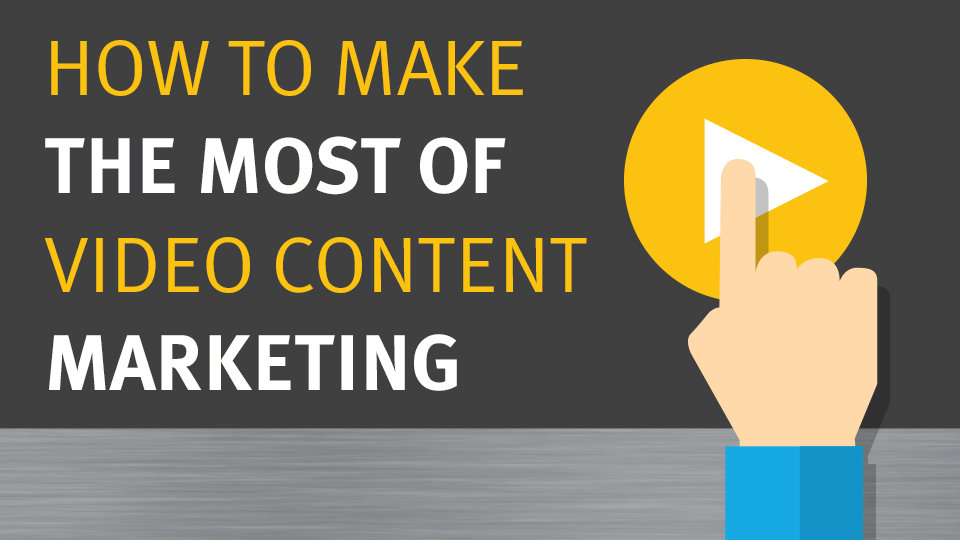 3 Tips To Enrich Your Video Content Marketing